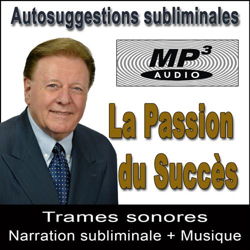 La Passion du Succès - Coffret Subliminal Audio MP3 par Ray Vincent